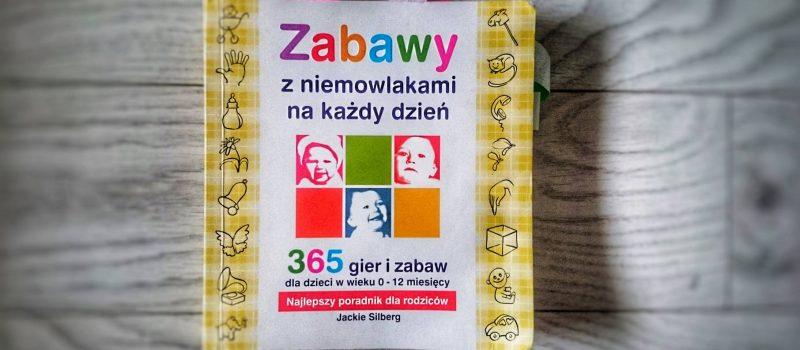 Zabawy z niemowlakami na każdy dzień – Jackie Silberg